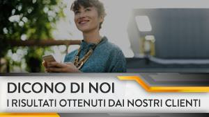 Diconi di Noi - I risultati ottenuti dai nostri clienti